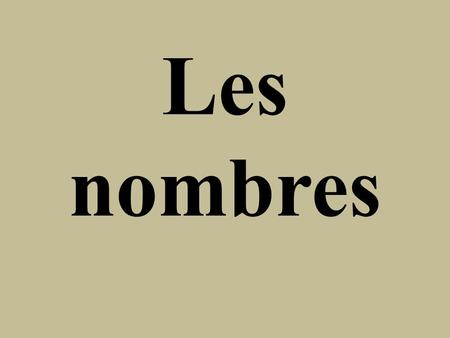 Les nombres. The French use the same number system that we are used to. One little difference is that they use their thumb to start counting instead of.