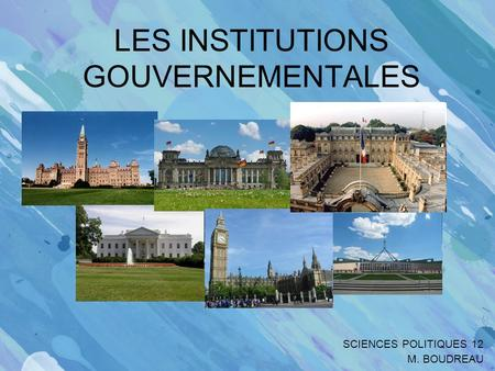 LES INSTITUTIONS GOUVERNEMENTALES
