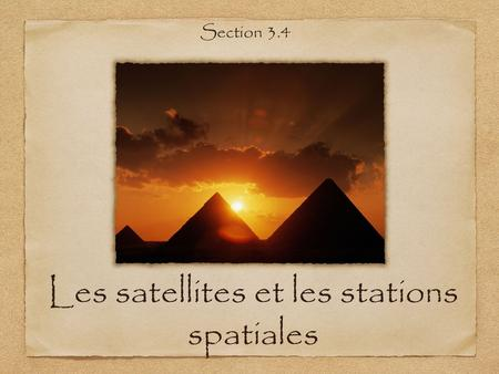 Les satellites et les stations spatiales Section 3.4.