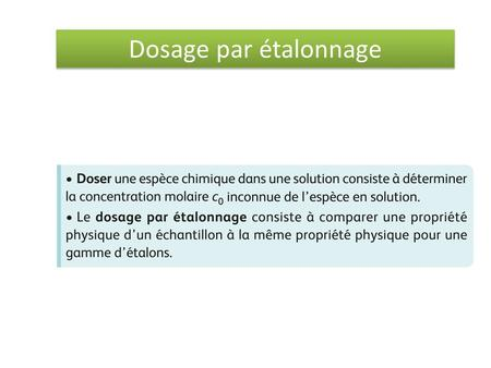 Dosage par étalonnage. DOSAGE par spectrophotométrie.