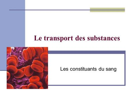 Le transport des substances