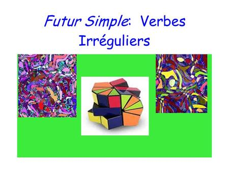 Futur Simple: Verbes Irréguliers. How do you conjugate irregular verbs in the futur simple? To conjuate irregular verbs in the futur simple, use the same.