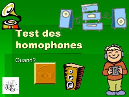 Test des homophones Quand?. Minds On Discussion- La Croix Rouge.