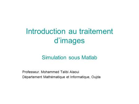 Introduction au traitement d'images Simulation sous Matlab