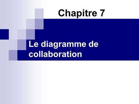 Le diagramme de collaboration