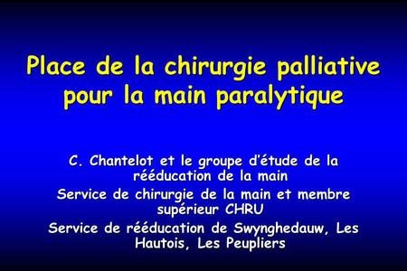 Place de la chirurgie palliative pour la main paralytique