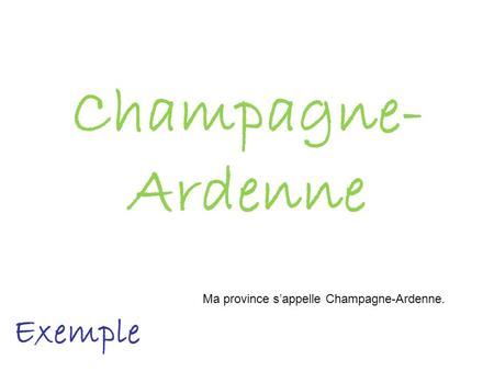 Champagne-Ardenne Ma province s'appelle Champagne-Ardenne. Exemple.