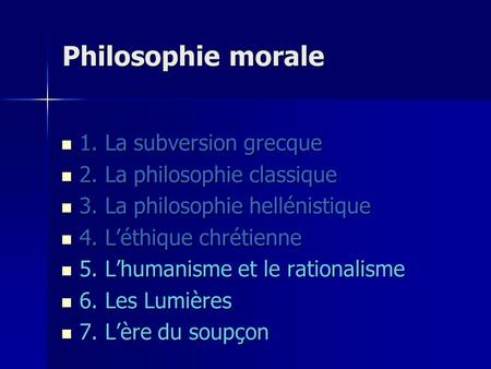 Philosophie morale 1. La subversion grecque