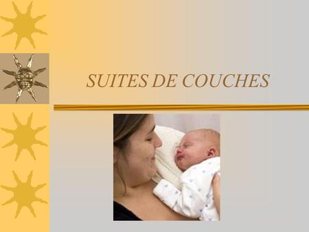 SUITES DE COUCHES.