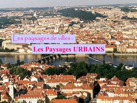 villes et paysages urbains ppt t l charger. Black Bedroom Furniture Sets. Home Design Ideas