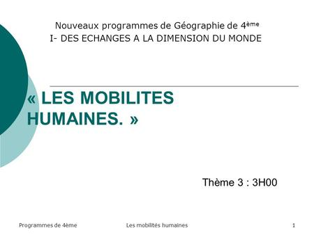« LES MOBILITES HUMAINES. »