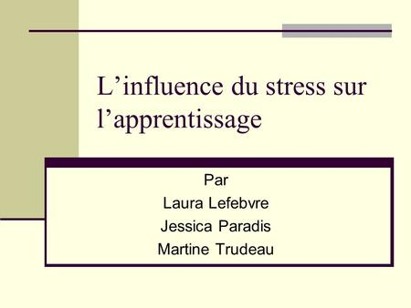 L'influence du stress sur l'apprentissage