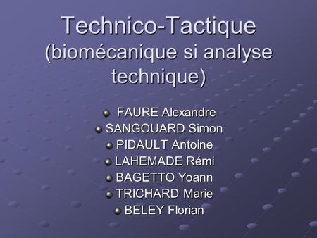 Technico-Tactique (biomécanique si analyse technique)