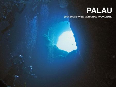 PALAU (501 MUST-VISIT NATURAL WONDERS).