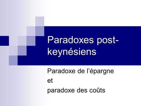 Paradoxes post-keynésiens