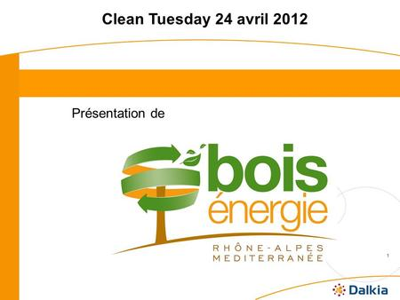 Clean Tuesday 24 avril 2012 Présentation de.