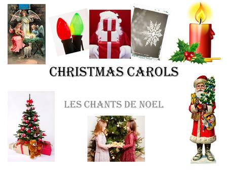 Christmas Carols Les Chants de Noel.