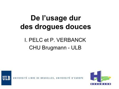 De l'usage dur des drogues douces