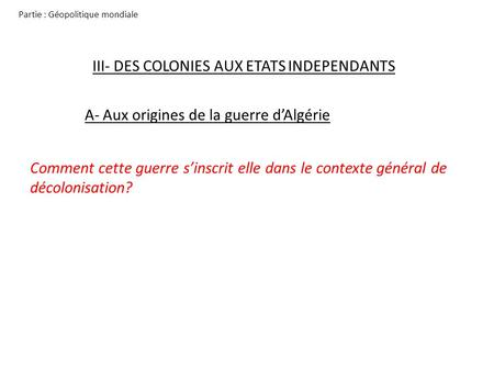 III- DES COLONIES AUX ETATS INDEPENDANTS