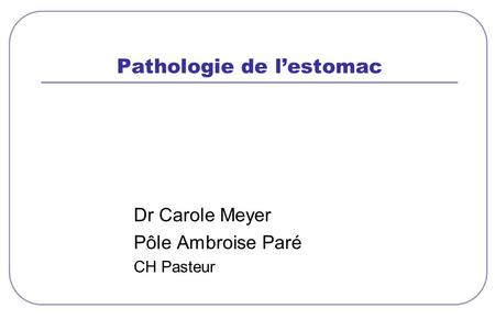 Pathologie de l'estomac