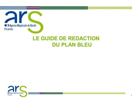 1 LE GUIDE DE REDACTION DU PLAN BLEU. 2 PARTIE 1.