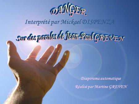 DANGER Sur des paroles de Jean-Paul GREVEN