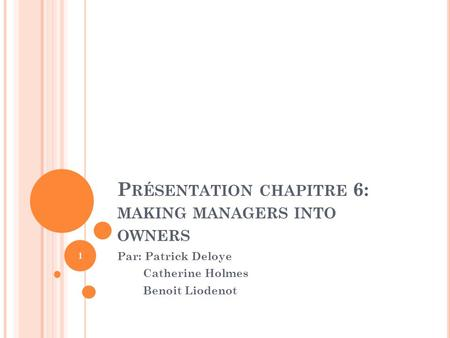 Présentation chapitre 6: making managers into owners