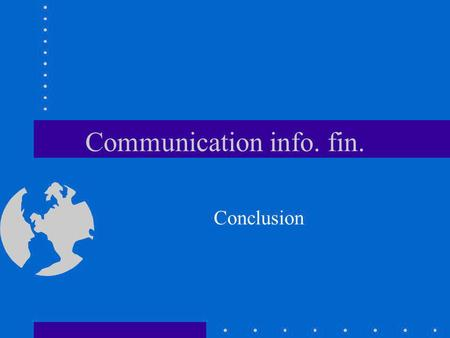 Communication info. fin. Conclusion. Plan Introduction 1. Offre info. ctb 2. Demande info. ctb Conclusion.