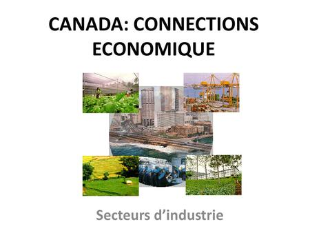 CANADA: CONNECTIONS ECONOMIQUE