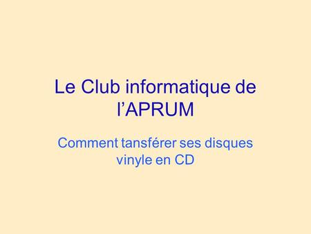 Le Club informatique de l'APRUM