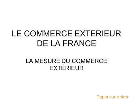 LE COMMERCE EXTERIEUR DE LA FRANCE