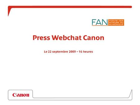 Press Webchat Canon Le 22 septembre 2009 – 16 heures.