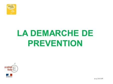 LA DEMARCHE DE PREVENTION