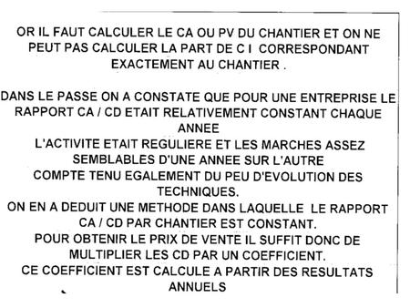 METHODE TRADITIONNELLE lien PV H.T = D.S + F.C + F.G + B Ou PV ou CA = Coûts Directs Fixes+ CD % + CD Variables + Coûts Indirects Fixes+ CI % + CI Variables.
