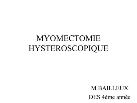 MYOMECTOMIE HYSTEROSCOPIQUE