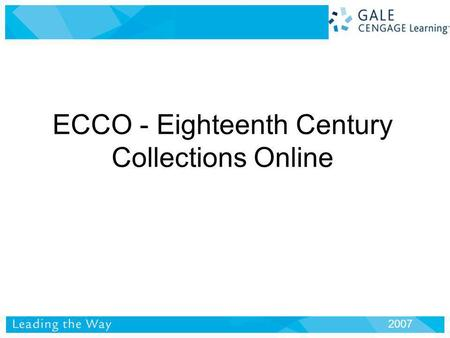 ECCO - Eighteenth Century Collections Online 2007.