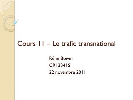Cours 11 – Le trafic transnational