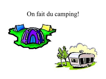 On fait du camping!.
