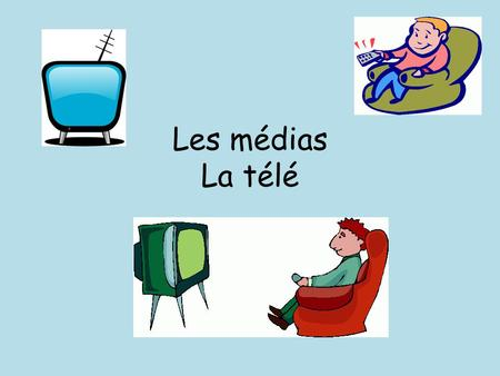 Les médias La télé. Checklist Shade each box red, yellow or green to identify areas for revision rouge jaune vert.