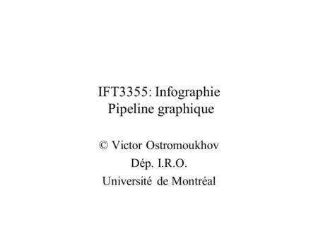 IFT3355: Infographie Pipeline graphique