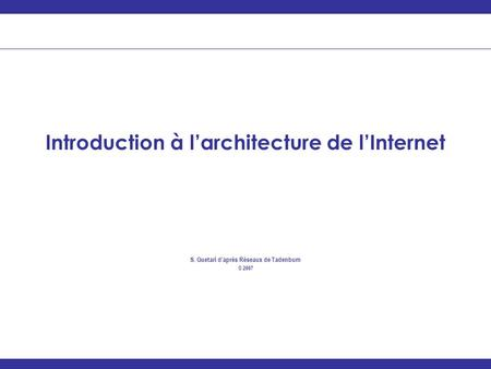 Introduction à l'architecture de l'Internet
