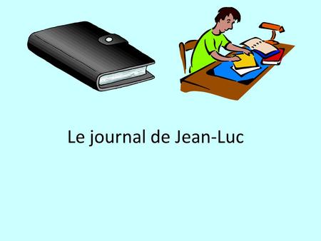 Le journal de Jean-Luc.