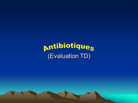 Antibiotiques (Evaluation TD).