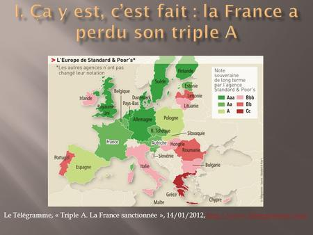 Le Télégramme, « Triple A. La France sanctionnée », 14/01/2012,
