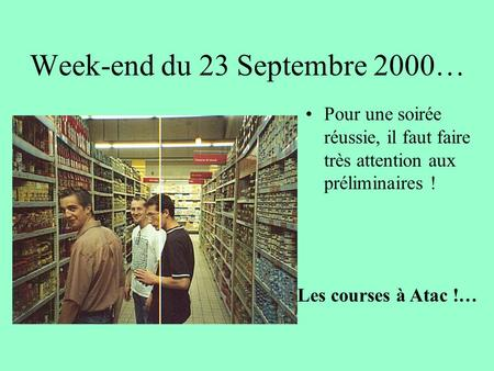 Week-end du 23 Septembre 2000…