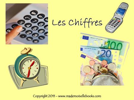 Les Chiffres Copyright 2011 – www.mademoisellebooks.com.