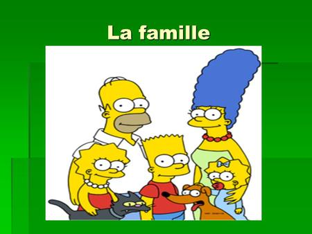La famille. La famille: les objectifs Today you will learn how to: introduce members of your family in French, say what they are called, say my in French.