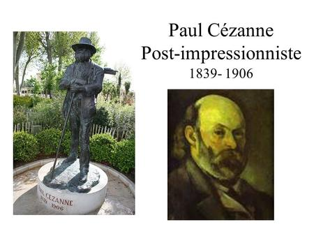 Paul Cézanne Post-impressionniste
