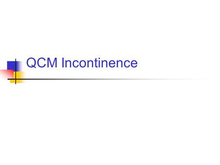 QCM Incontinence.