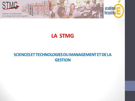 LA STMG SCIENCES ET TECHNOLOGIES DU MANAGEMENT ET DE LA GESTION.